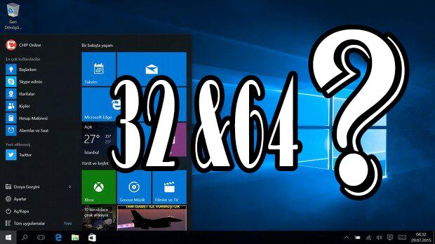 Windows'um 32 bit mi 64 bit mi ?